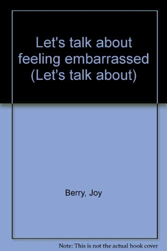 9780439341646: Let's talk about feeling embarrassed