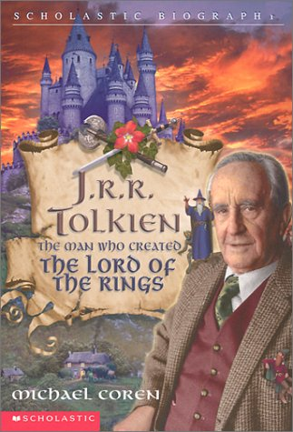 9780439342506: J. R. R. Tolkien: The Man Who Created The Lord of the Rings
