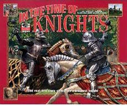9780439344524: In the time of knights: The real-life history of history's greatest knight