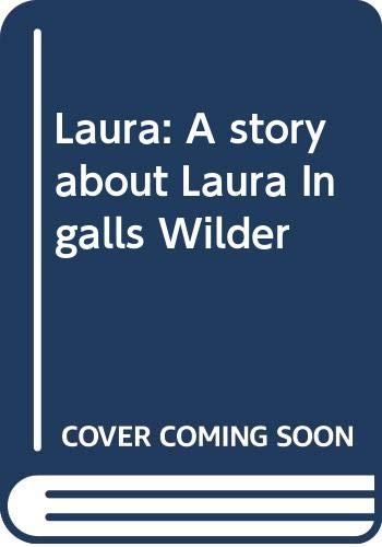 9780439351188: Laura: A story about Laura Ingalls Wilder