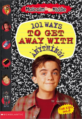 9780439351324: 101 Ways to Get Away With Anything! (Malcolm in the Middle)