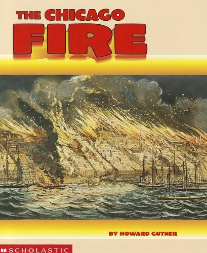 The Chicago Fire (0439351685) by Howard Gutner