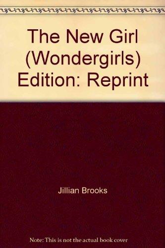 Wondergirls: The New Girl [Paperback] by Brooks,: Jilian Brooks