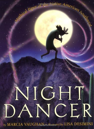 9780439352482: Night Dancer: Mythical Piper of the Native American Southwest