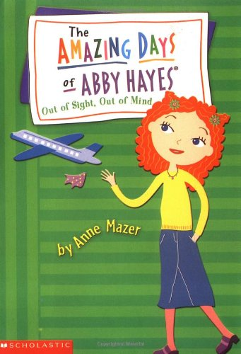 9780439353687: Out of Sight, Out of Mind (Abby Hayes #9)