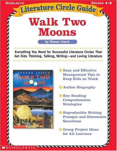 9780439355407: Literature Circle Guide: Walk Two Moons: Everything You Need for Successful Literature Circles That Get Kids Thinking, Talking, Writing—and Loving Literature (Literature Circle Guides)