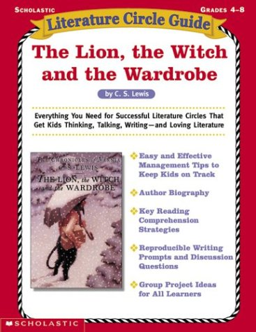 9780439355445: Literature Circle Guide: The Lion, The Witch And The Wardrobe (Literature Guides)