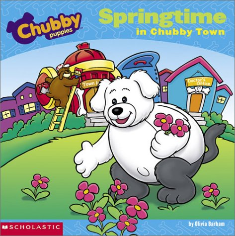9780439355667: Springtime in Chubby Town (Chubby Puppies, 1)