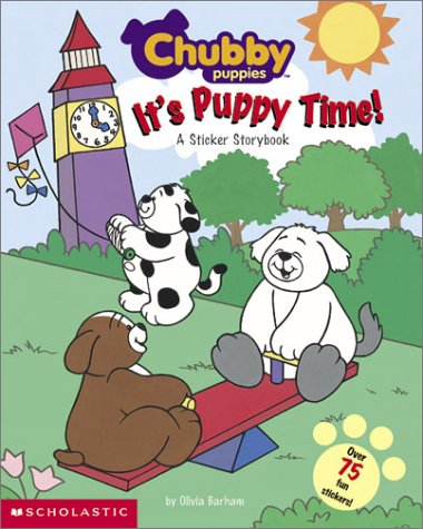 9780439355889: It's Puppy Time with Sticker (Chubby Puppies)