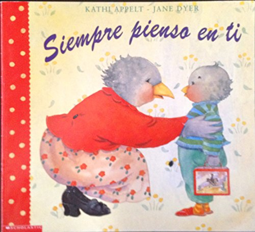 Siempre Pienso En Ti / Always Thinking About You (Spanish Edition): Appelt, Kathi