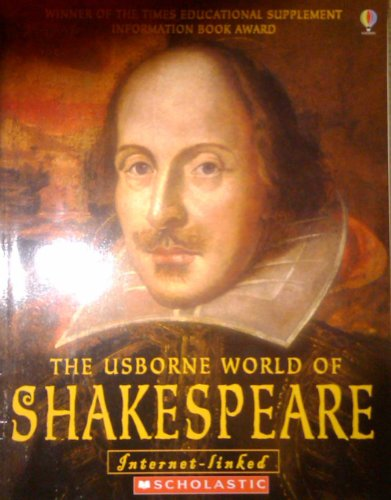 9780439357593: The Usborne World of Shakespeare: With Over 50 Internet Links