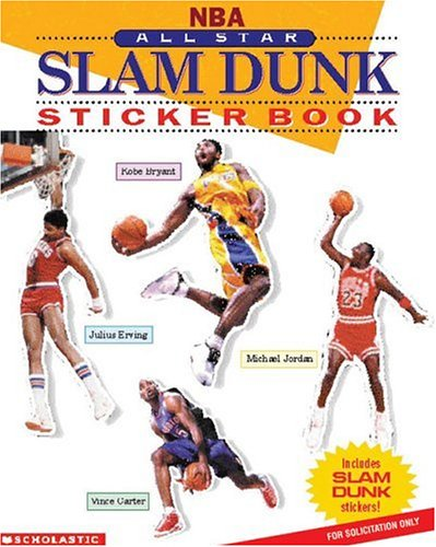 Nba: All-star Slam Dunk Sticker Book (0439362350) by Bruce Weber