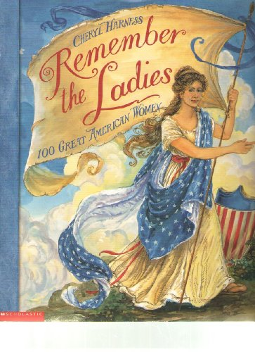 9780439364263: Remember the ladies: 100 great American women