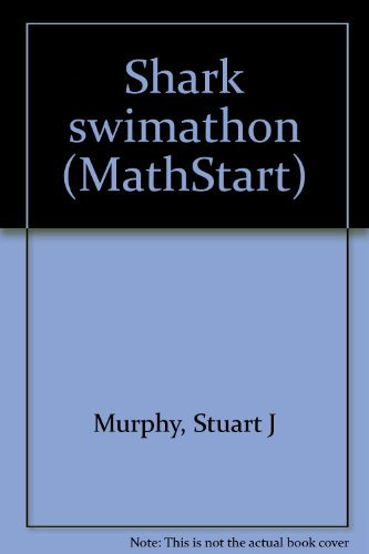 Shark swimathon (MathStart) (0439365724) by Stuart J Murphy