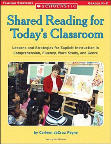 9780439365956: Shared Reading for Today's Classroom: Lessons And Strategies For Explicit Instruction In Comprehension, Fluency, Word Study, And Genre
