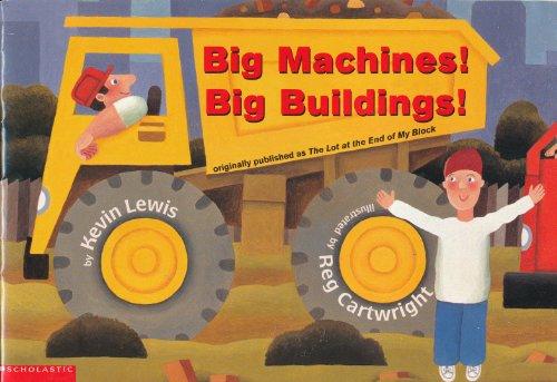 Big Machines! Big Buildings! (originally published as: Kevin Lewis