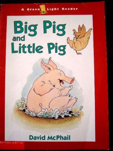 9780439366472: Big Pig and Little Pig (A Green Light Reader)
