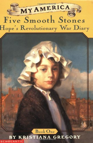 9780439369053: Five Smooth Stones: Hope's Revolutionary War Diary (My America)(Book One)