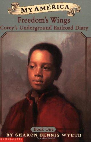 9780439369077: My America: Freedom's Wings: Corey's Underground Railroad Diary, Book One