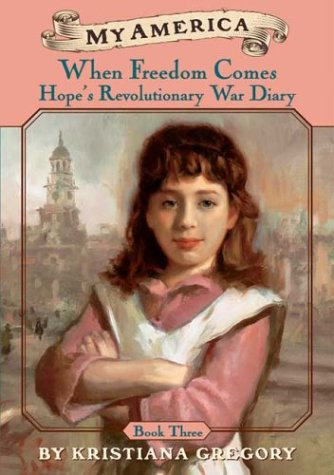 9780439370530: When Freedom Comes Hope's Revolutionary War Diary (My America)