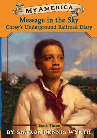 9780439370578: Message In The Sky: Corey's Underground Railroad Diary Book Three
