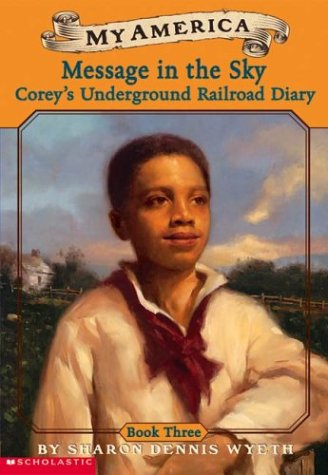 9780439370585: My America: Message in the Sky: Corey's Underground Railroad Diary, Book Three