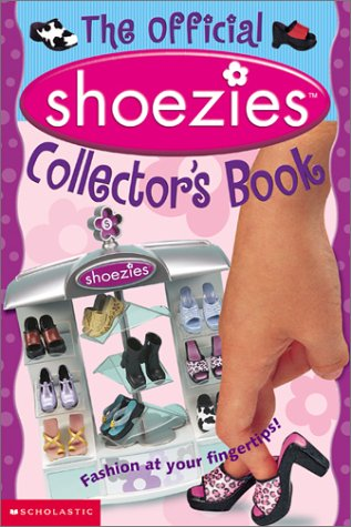 9780439370677: The Official Shoezies Collector's Book: Fashion at Your Fingertips!