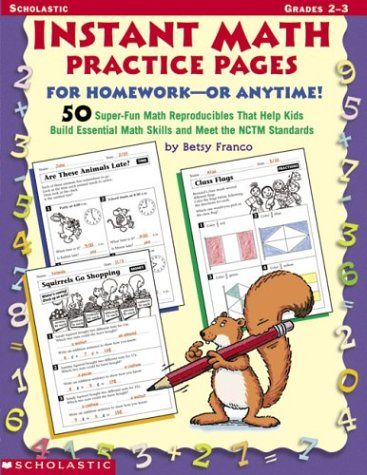 9780439370776: Instant Math Practice Pages For Homework - Or Anytime!: 50 Super-Fun Reproducibles That Help Kids Build Essential Math Skills and Meet the NCTM Standards