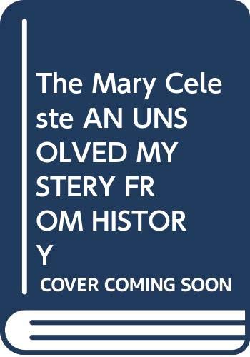 9780439371155: The Mary Celeste AN UNSOLVED MYSTERY FROM HISTORY
