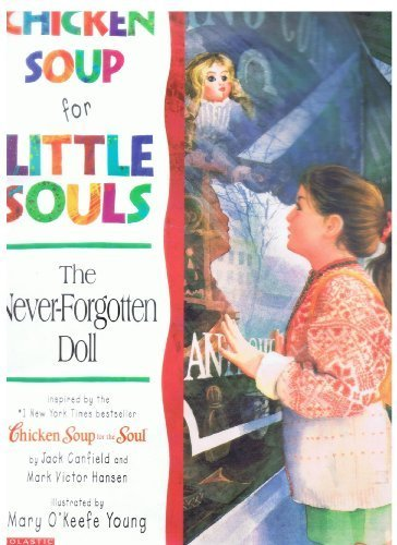 9780439372763: Chicken Soup for Little Souls the Never-forgotten Doll