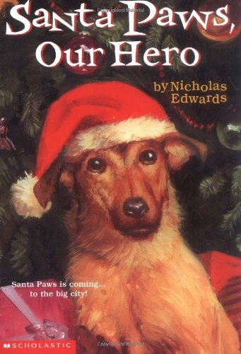 Santa Paws, Our Hero: Edwards, Nicholas