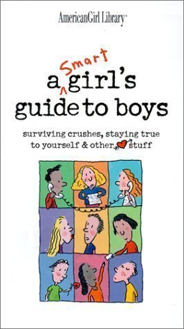 9780439375658: A Smart Girls Guide to Boys: Surviving Crushes, Staying True to Yourself & Other Stuff