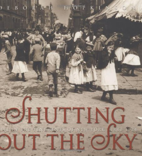 9780439375900: Shutting Out the Sky: Life in the Tenements of New York, 1880-1924 (Jane Addams Honor Book (Awards))