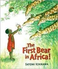 The first bear in Africa!: Ichikawa, Satomi