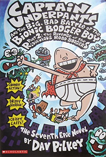 9780439376129: Captain Underpants and the Big, Bad Battle of the Bionic Booger Boy Part 2: The Revenge of the Ridiculous Robo-Boogers: The Adventures of Bionic Booge