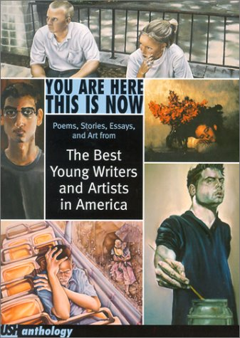 9780439376181: You Are Here This is Now: Poems, Stories Essays, and Art from the Best Young Writers and Artists in America