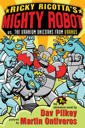 9780439376464: Ricky Ricotta's Mighty Robot Vs. The Uranium Unicorns From Uranus (Ricky Ricotta #7)