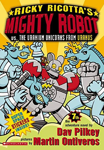 9780439376471: Ricky Ricotta's Mighty Robot vs. the Uranium Unicorns from Uranus (Ricky Ricotta, No. 7)