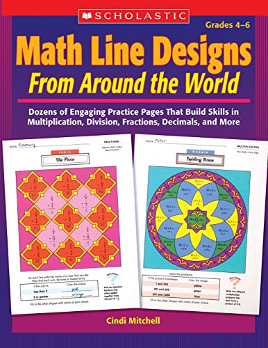 9780439376617: Math Line Designs From Around the World: Grades 4—6: Dozens of Engaging Practice Pages That Build Skills in Multiplication, Division, Fractions, Decimals, and More