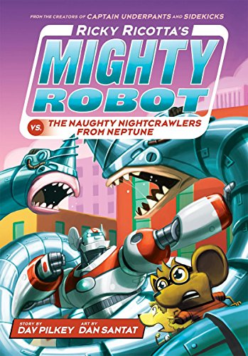 9780439377089: Ricky Ricotta's Mighty Robot vs. the Naughty Nightcrawlers from Neptune (Ricky Ricotta's Mighty Robot #8)