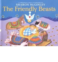 9780439379861: The friendly beasts: A Christmas carol