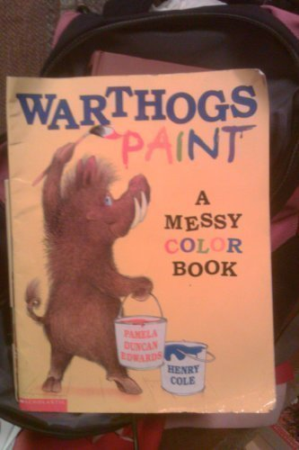 9780439379991: Warthogs Paint: A Messy Color Book