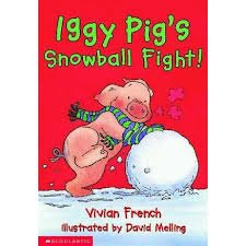 Iggy Pig's Snowball Fight!: French, Vivian