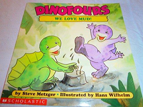 9780439382205: We Love Mud (Dinofours)