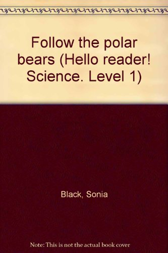9780439382977: Follow the polar bears (Hello reader! Science. Level 1)