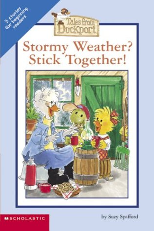 9780439383578: Stormy Weather? Stick Together! (Tales From Duckport)