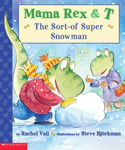 9780439384728: Sort-of Supersnowman (Mama Rex & T)