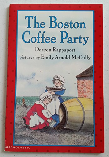 9780439384865: The Boston Coffee Party by Doreen Rappaport (2002) Paperback