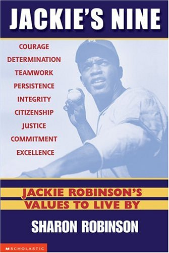 Jackie's Nine: Jackie Robinson's Values to Live by Courage, Determination, Teamwork, ...