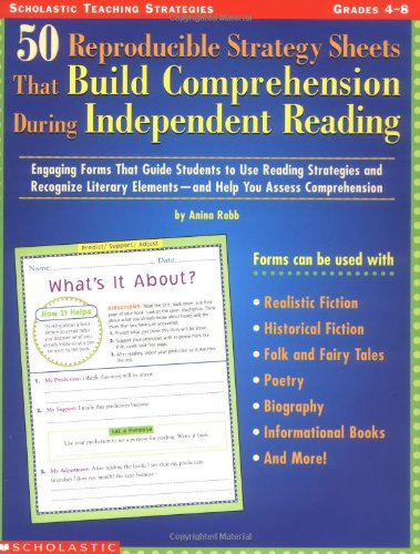 9780439387842: 50 Reproducible Strategy Sheets That Build Comprehension During Independent Reading: Engaging Forms That Guide Students to Use Reading Strategies and ... Elements—and Help You Assess Comprehension